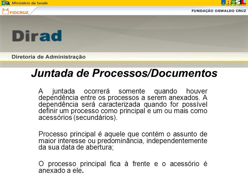 Juntada de Processos/Documentos A juntada ocorrerá somente quando houver dependência entre os processos a serem anexados. A dependência será caracteri