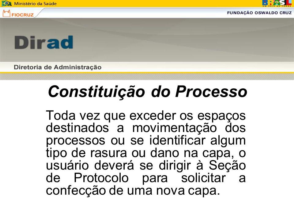 Constituição do Processo Processos de outras Instituições deverão, impreterivelmente, ser encaminhados à Seção de Protocolo da DIRAD para os devidos registros.
