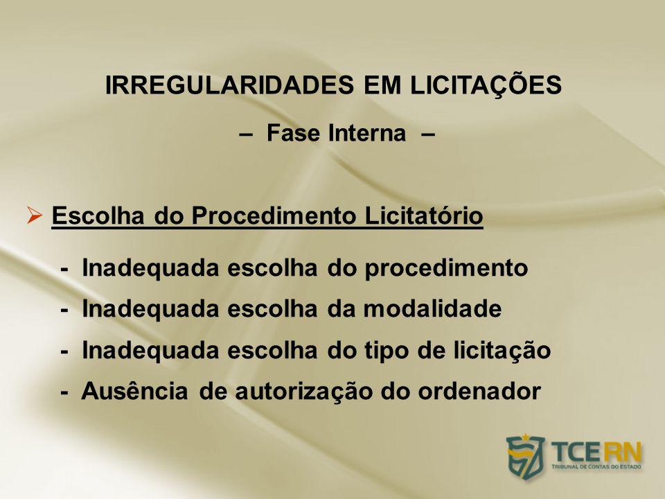 Escolha do Procedimento Licitatório - Inadequada escolha do procedimento - Inadequada escolha da modalidade - Inadequada escolha do tipo de licitação