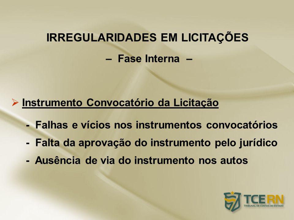 Instrumento Convocatório da Licitação - Falhas e vícios nos instrumentos convocatórios - Falta da aprovação do instrumento pelo jurídico - Ausência de