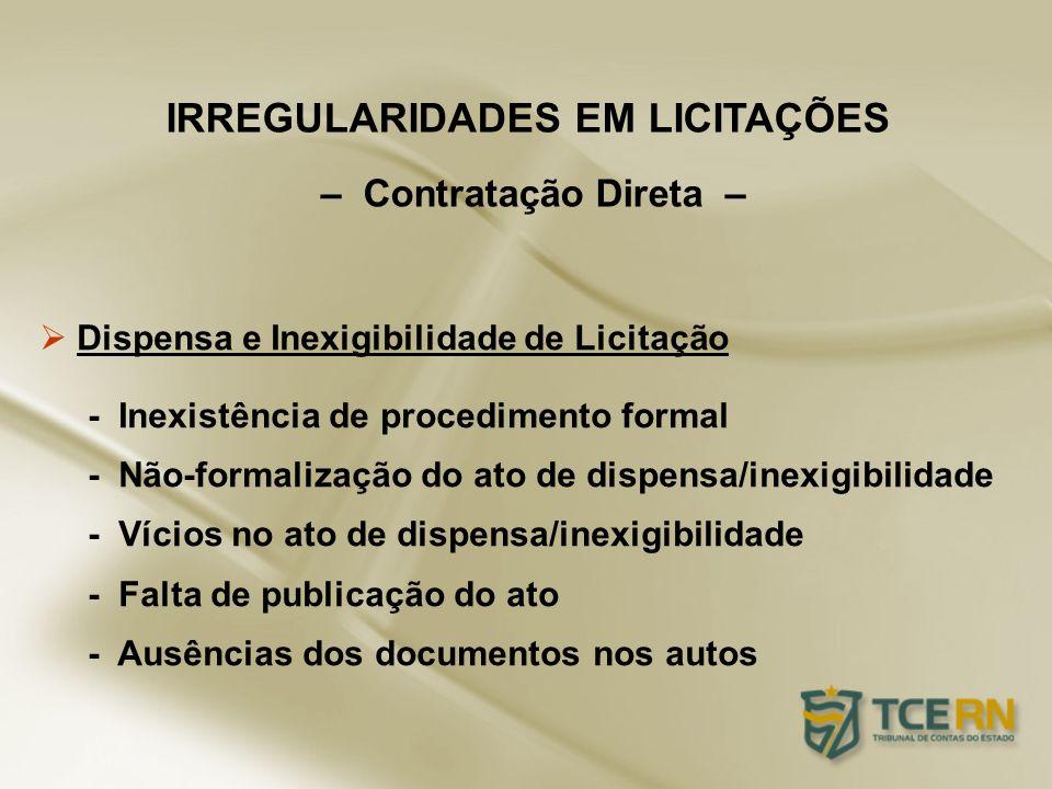 Dispensa e Inexigibilidade de Licitação - Inexistência de procedimento formal - Não-formalização do ato de dispensa/inexigibilidade - Vícios no ato de