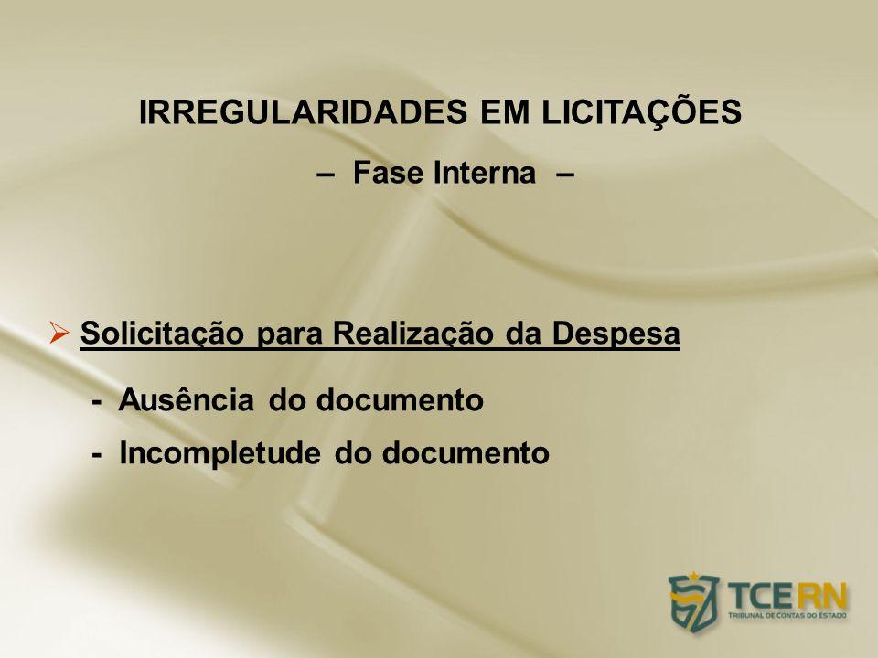 – Fase Interna – Solicitação para Realização da Despesa - Ausência do documento - Incompletude do documento