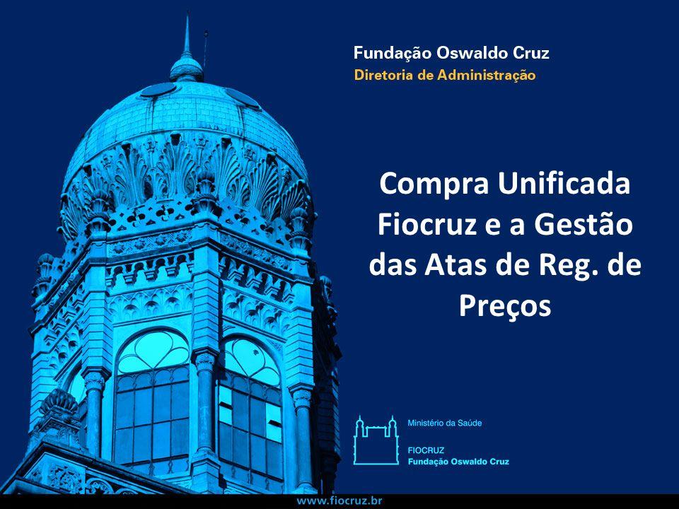 Compra Unificada Fiocruz e a Gestão das Atas de Reg. de Preços