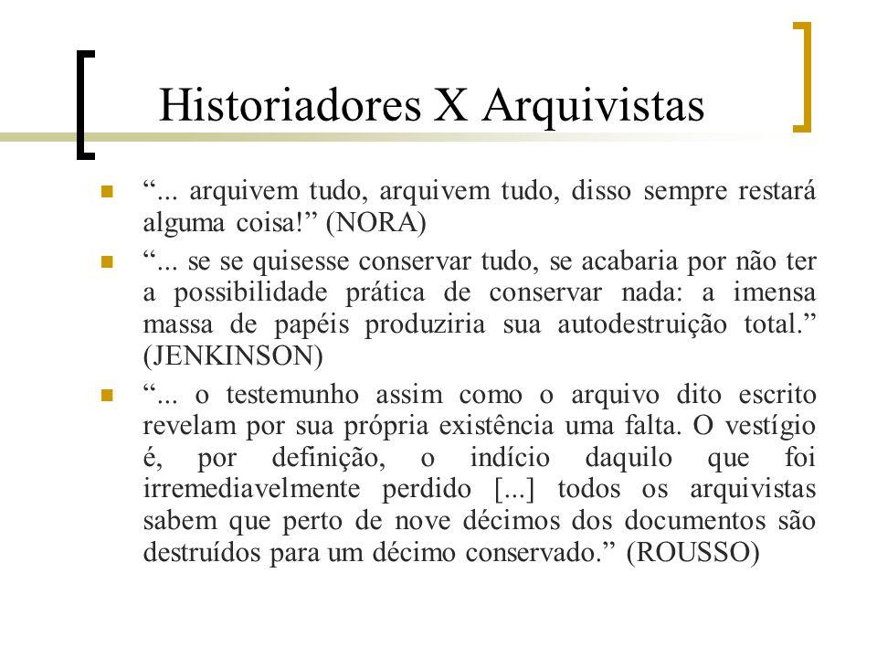Historiadores X Arquivistas...arquivem tudo, arquivem tudo, disso sempre restará alguma coisa.