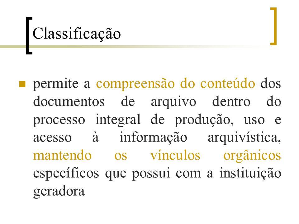 Classificação permite a compreensão do conteúdo dos documentos de arquivo dentro do processo integral de produção, uso e acesso à informação arquivística, mantendo os vínculos orgânicos específicos que possui com a instituição geradora