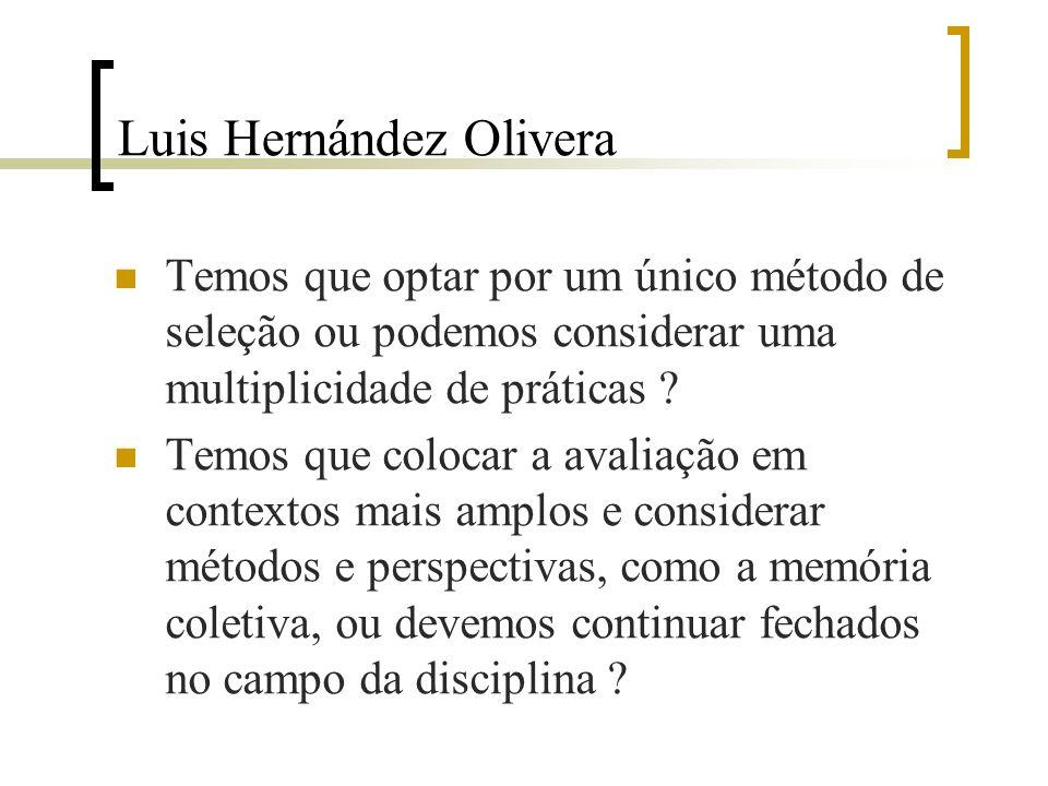 Luis Hernández Olivera Temos que optar por um único método de seleção ou podemos considerar uma multiplicidade de práticas .