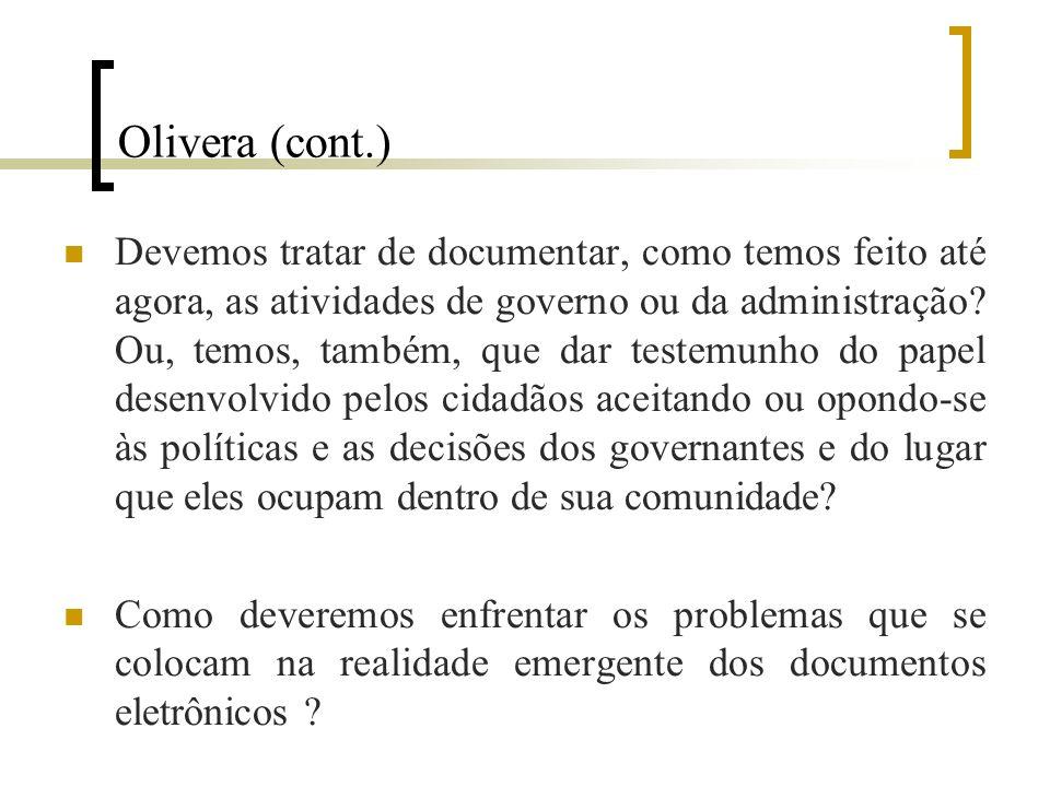 Olivera (cont.) Devemos tratar de documentar, como temos feito até agora, as atividades de governo ou da administração.