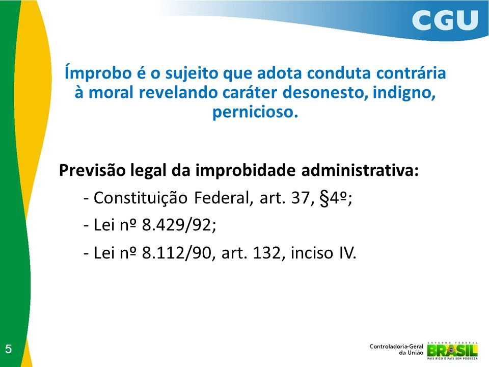 Alcance do art.9º, VII, da Lei nº 8.429/92 Parecer AGU/RA 01/2006 vs.