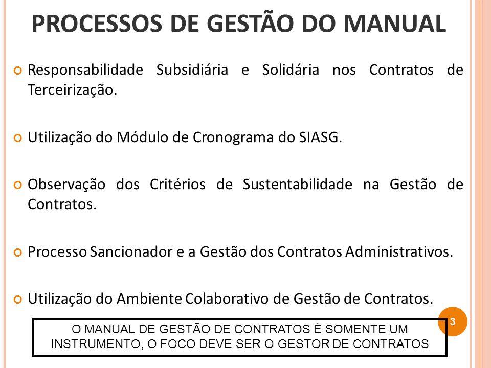 Responsabilidade Subsidiária e Solidária nos Contratos de Terceirização. Utilização do Módulo de Cronograma do SIASG. Observação dos Critérios de Sust