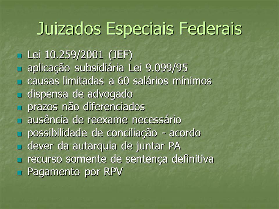 Juizados Especiais Federais Lei 10.259/2001 (JEF) Lei 10.259/2001 (JEF) aplicação subsidiária Lei 9.099/95 aplicação subsidiária Lei 9.099/95 causas l