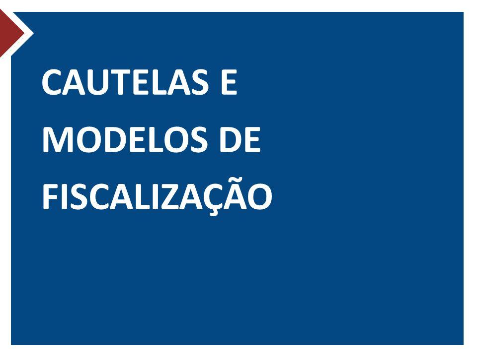 CAUTELAS E MODELOS DE FISCALIZAÇÃO
