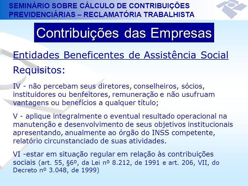 SEMINÁRIO SOBRE CÁLCULO DE CONTRIBUIÇÕES PREVIDENCIÁRIAS – RECLAMATÓRIA TRABALHISTA Contribuições das Empresas Entidades Beneficentes de Assistência S