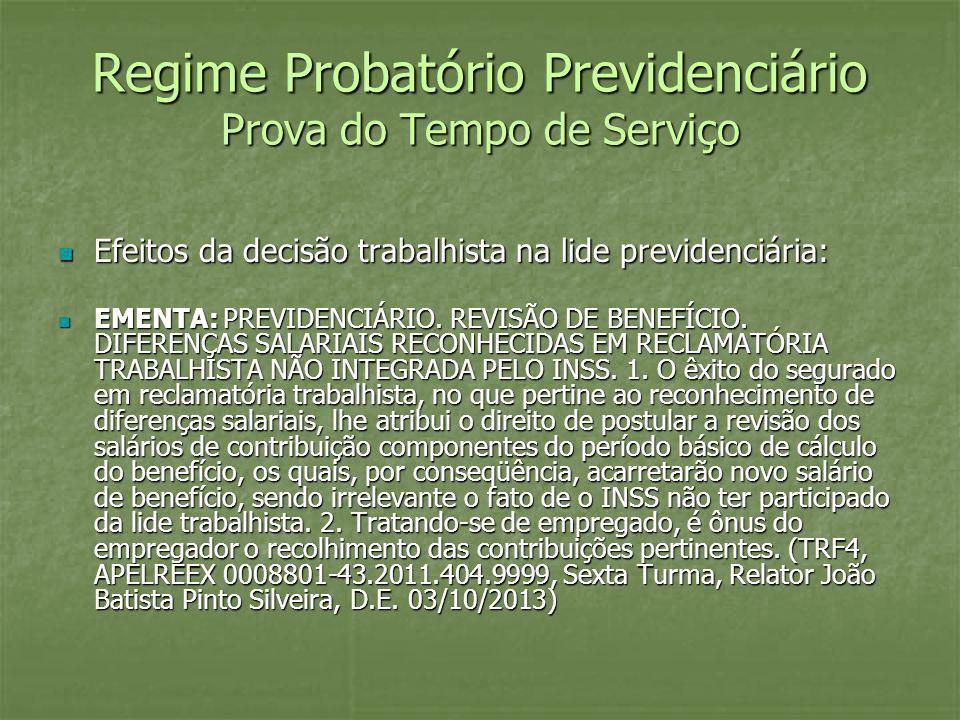 Regime Probatório Previdenciário Prova do Tempo de Serviço Efeitos da decisão trabalhista na lide previdenciária: Efeitos da decisão trabalhista na li