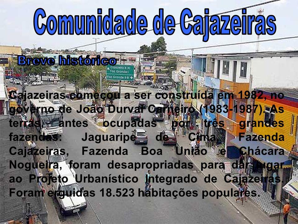 Cajazeiras começou a ser construída em 1982, no governo de João Durval Carneiro (1983-1987). As terras, antes ocupadas por três grandes fazendas: Jagu