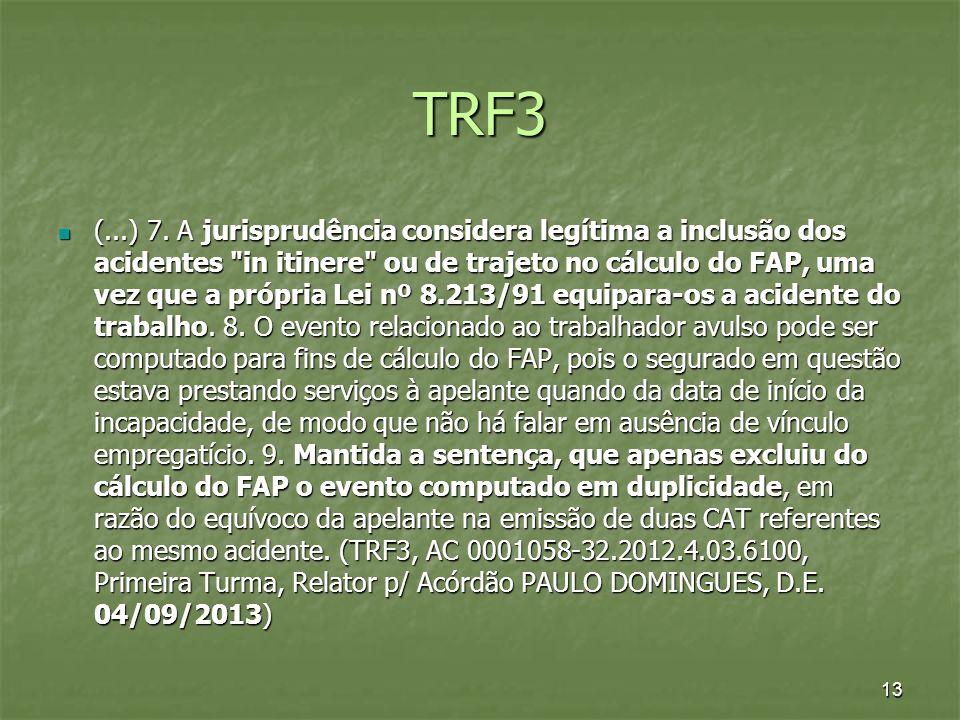 TRF3 (...) 7. A jurisprudência considera legítima a inclusão dos acidentes