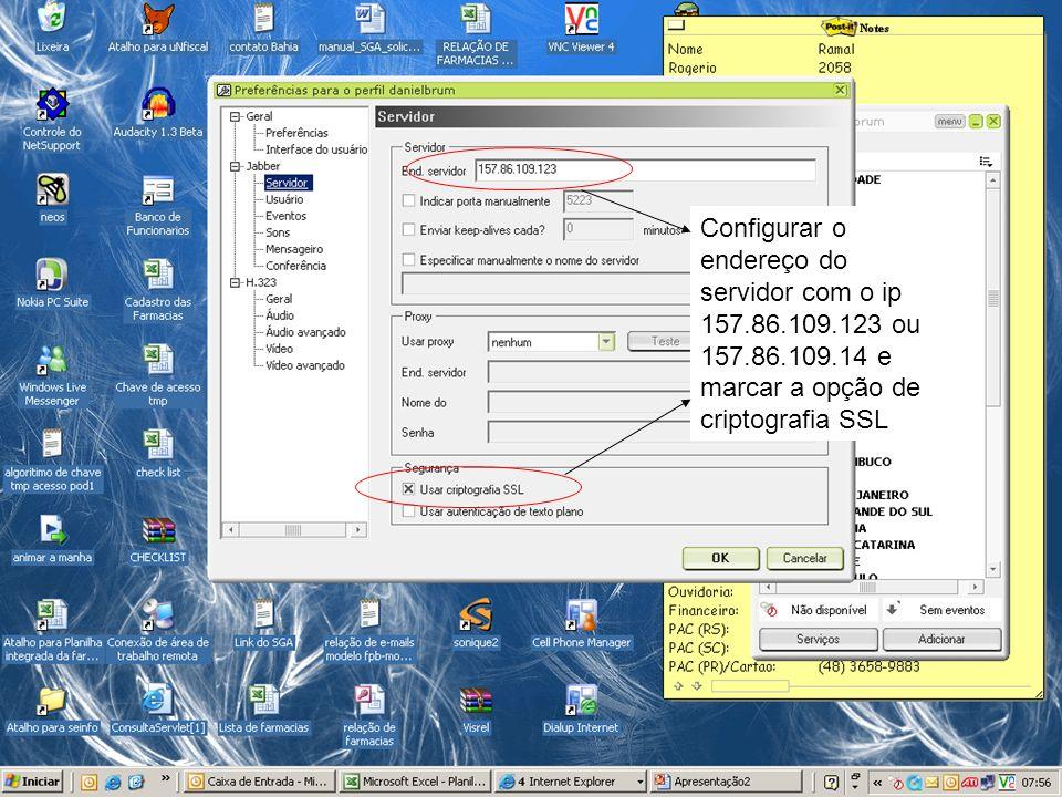 Configurar o endereço do servidor com o ip 157.86.109.123 ou 157.86.109.14 e marcar a opção de criptografia SSL