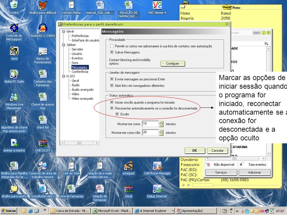 Marcar as opções de iniciar sessão quando o programa for iniciado, reconectar automaticamente se a conexão for desconectada e a opção oculto