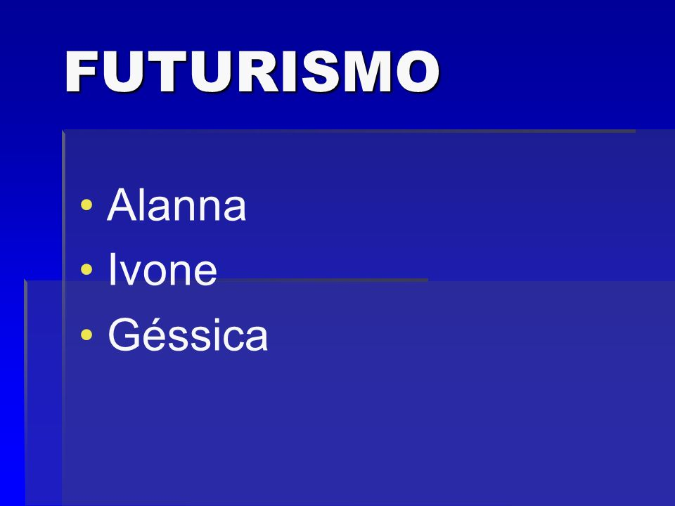 FUTURISMO Alanna Ivone Géssica