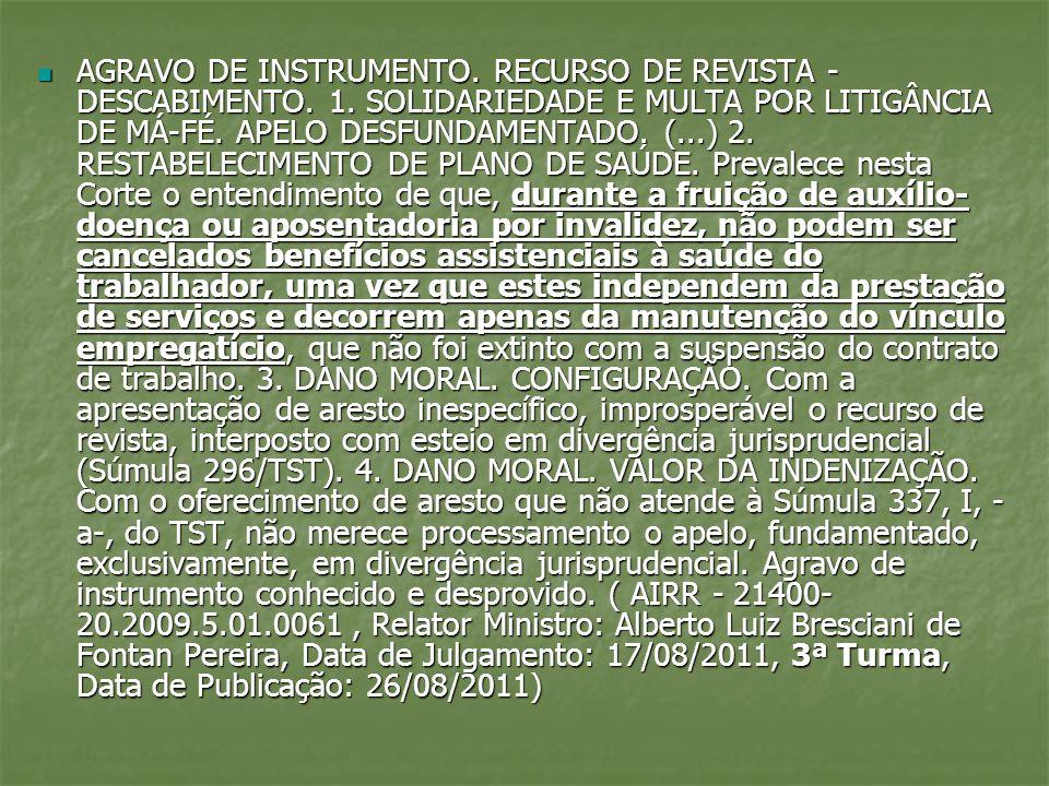 AGRAVO DE INSTRUMENTO. RECURSO DE REVISTA - DESCABIMENTO. 1. SOLIDARIEDADE E MULTA POR LITIGÂNCIA DE MÁ-FÉ. APELO DESFUNDAMENTADO. (...) 2. RESTABELEC
