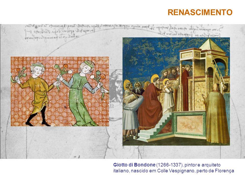 RENASCIMENTO Giotto di Bondone (1266-1337), pintor e arquiteto italiano, nascido em Colle Vespignano, perto de Florença