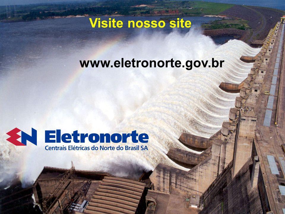 Visite nosso site www.eletronorte.gov.br