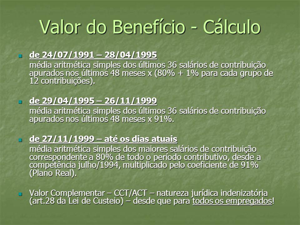 Valor do Benefício - Cálculo de 24/07/1991 – 28/04/1995 de 24/07/1991 – 28/04/1995 média aritmética simples dos últimos 36 salários de contribuição ap