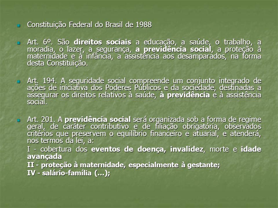 Constituição Federal do Brasil de 1988 Constituição Federal do Brasil de 1988 Art. 6º. São direitos sociais a educação, a saúde, o trabalho, a moradia