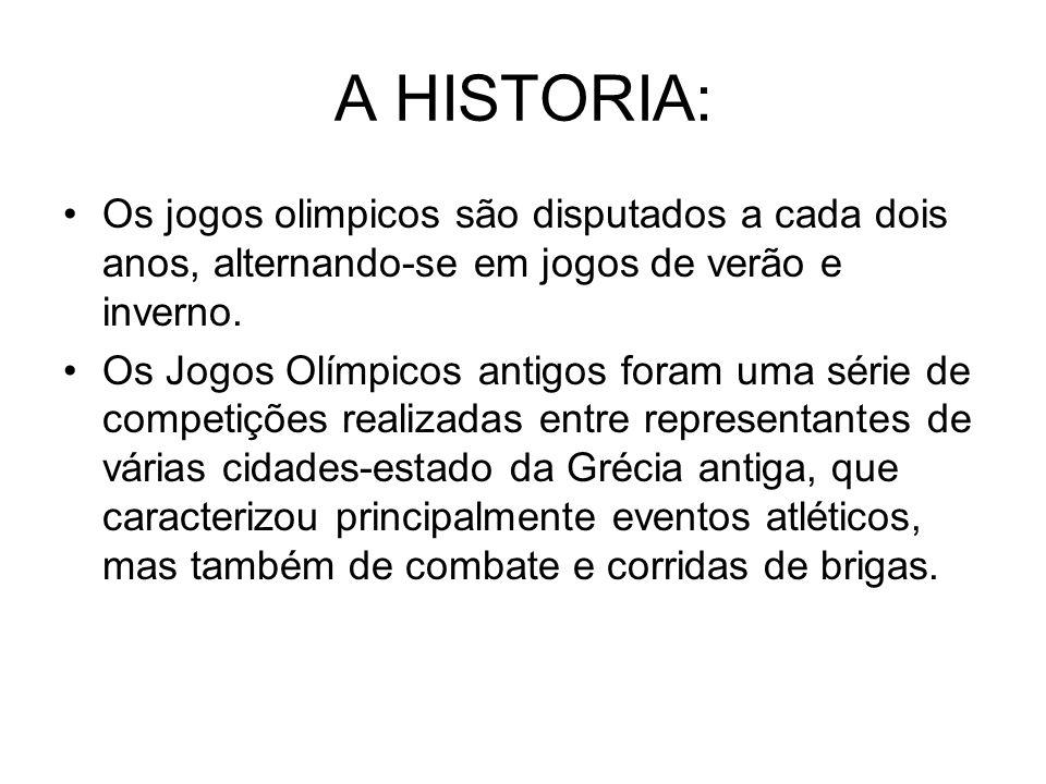 A HISTORIA: Os jogos olimpicos são disputados a cada dois anos, alternando-se em jogos de verão e inverno. Os Jogos Olímpicos antigos foram uma série