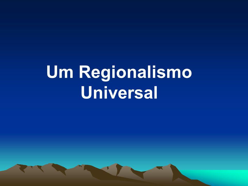 Um Regionalismo Universal