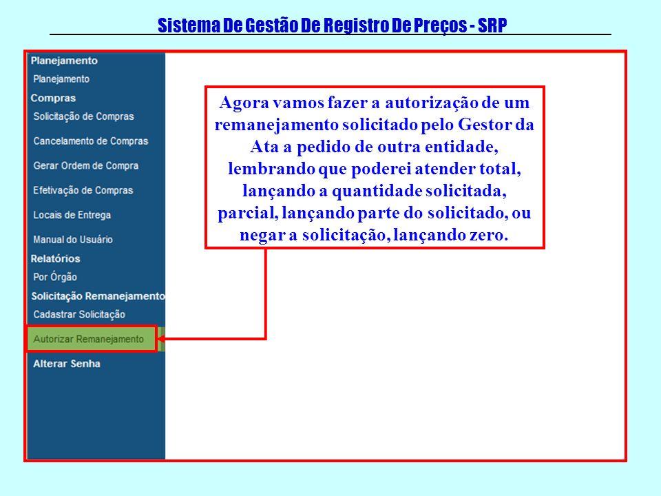 Sistema De Gestão De Registro De Preços - SRP Será exibido as informações dos itens solicitados para a dedução do seu saldo, digite a quantidade a remanejar e clique em CADASTRAR.