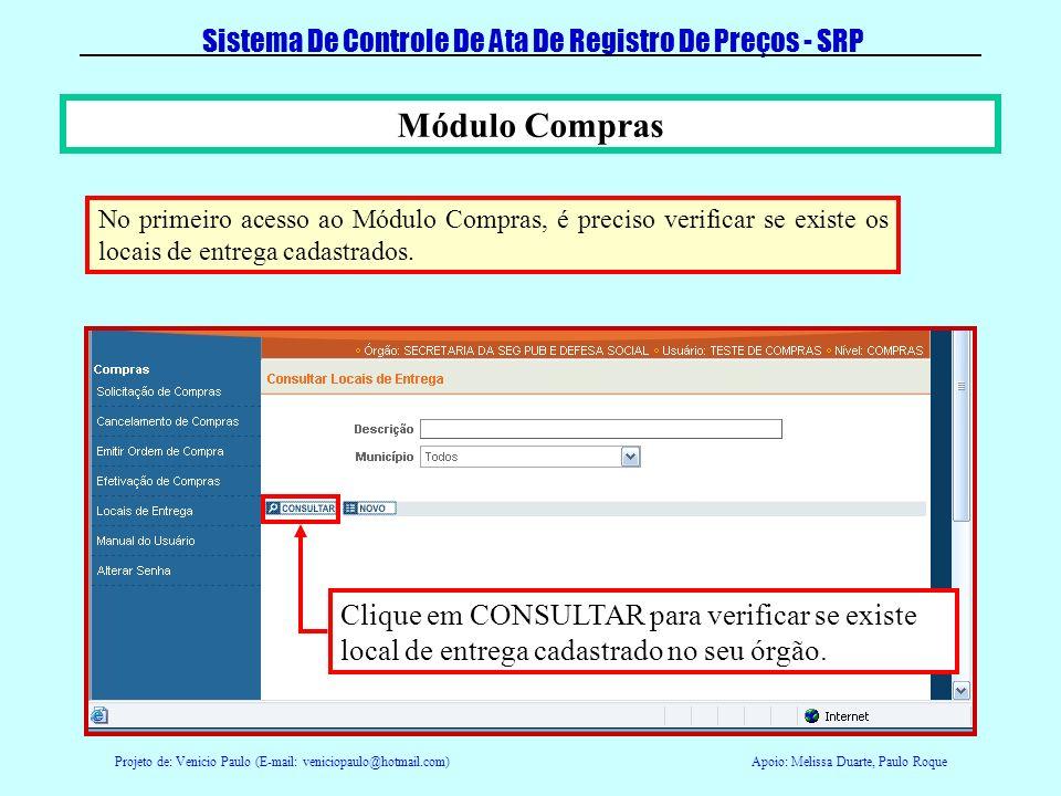 Projeto de: Venicio Paulo (E-mail: veniciopaulo@hotmail.com)Apoio: Melissa Duarte, Paulo Roque Sistema De Controle De Ata De Registro De Preços - SRP Preencha o campo Qtd.