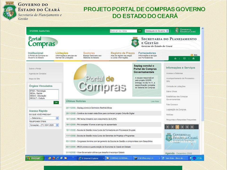 2 DEFINIÇÃODEFINIÇÃO O portal de compras do Governo do Estado do Ceará é um ambiente na rede mundial de computadores - Internet, que reúne todas as informações e serviços relacionados a aquisições públicas de bens e materiais e a contratação de obras e serviços