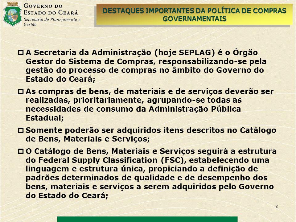 3 A Secretaria da Administração (hoje SEPLAG) é o Órgão Gestor do Sistema de Compras, responsabilizando-se pela gestão do processo de compras no âmbit