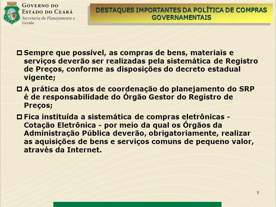 5 Sempre que possível, as compras de bens, materiais e serviços deverão ser realizadas pela sistemática de Registro de Preços, conforme as disposições