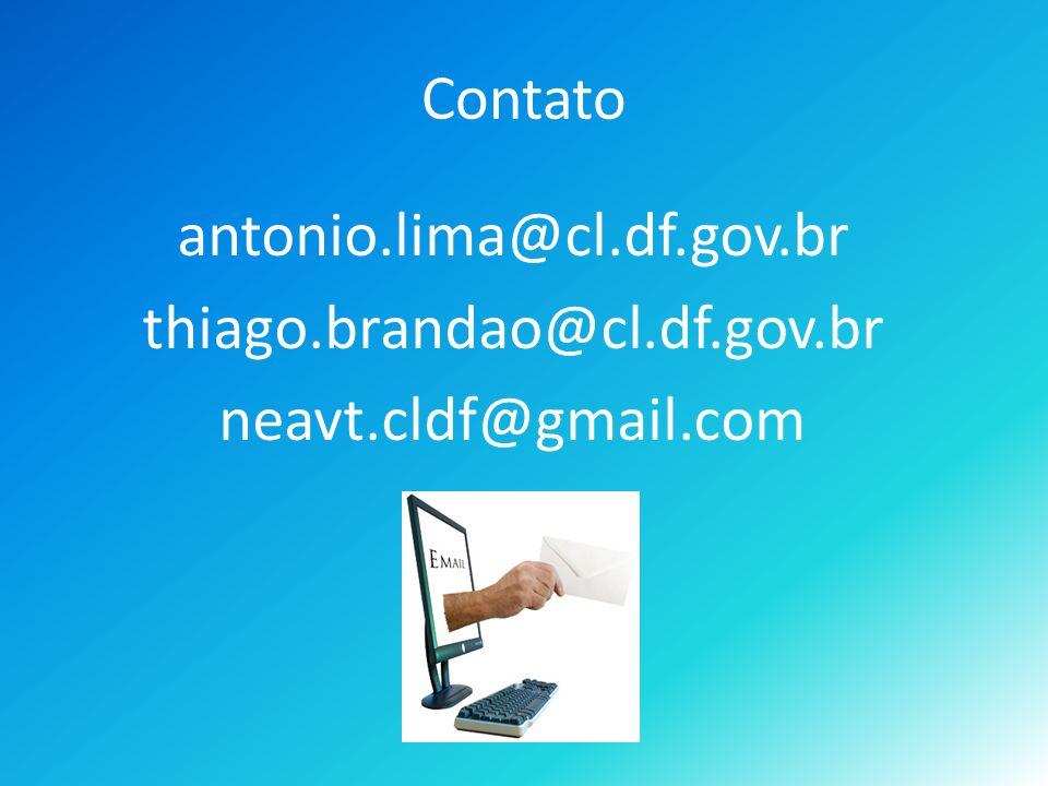Contato antonio.lima@cl.df.gov.br thiago.brandao@cl.df.gov.br neavt.cldf@gmail.com