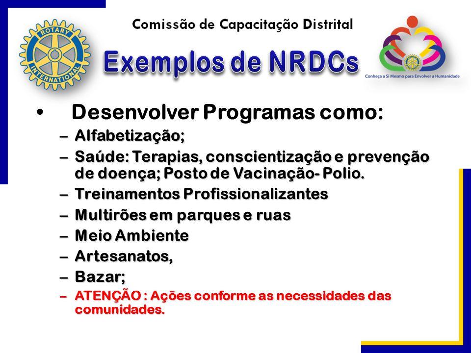 Desenvolver Programas como: –Alfabetização; –Saúde: Terapias, conscientização e prevenção de doença; Posto de Vacinação- Polio. –Treinamentos Profissi