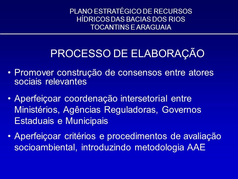 Promover construção de consensos entre atores sociais relevantes PLANO ESTRATÉGICO DE RECURSOS HÍDRICOS DAS BACIAS DOS RIOS TOCANTINS E ARAGUAIA PROCE