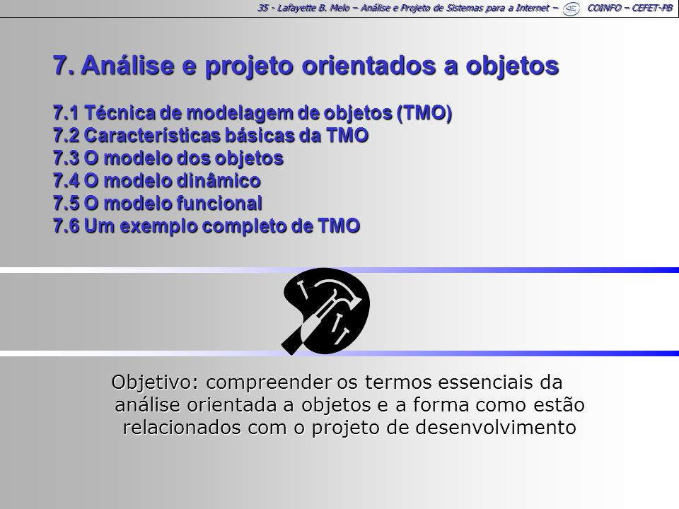 35 - Lafayette B. Melo – Análise e Projeto de Sistemas para a Internet – COINFO – CEFET-PB 7.
