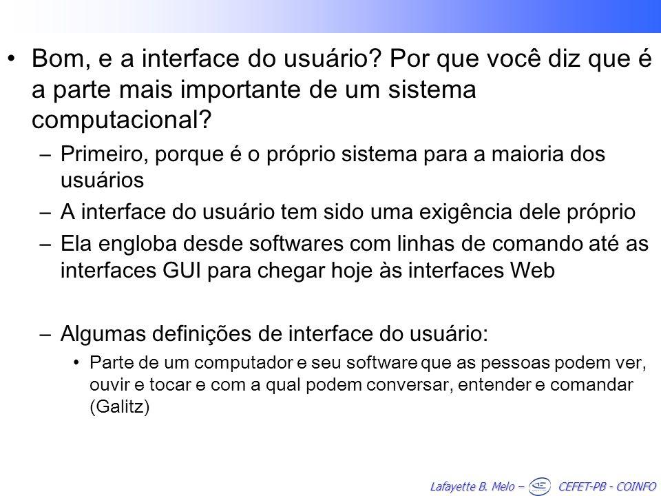 Lafayette B. Melo – CEFET-PB - COINFO Bom, e a interface do usuário.