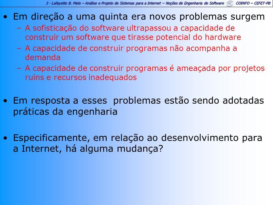 3 - Lafayette B. Melo – Análise e Projeto de Sistemas para a Internet – Noções de Engenharia de Software COINFO – CEFET-PB Em direção a uma quinta era