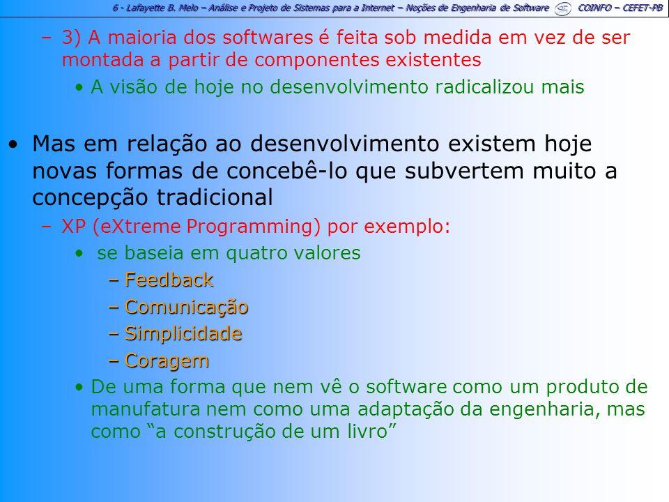 6 - Lafayette B. Melo – Análise e Projeto de Sistemas para a Internet – Noções de Engenharia de Software COINFO – CEFET-PB –3) A maioria dos softwares