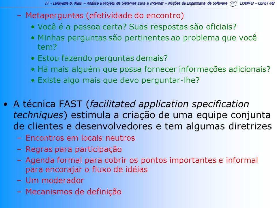 17 - Lafayette B. Melo – Análise e Projeto de Sistemas para a Internet – Noções de Engenharia de Software COINFO – CEFET-PB –Metaperguntas (efetividad