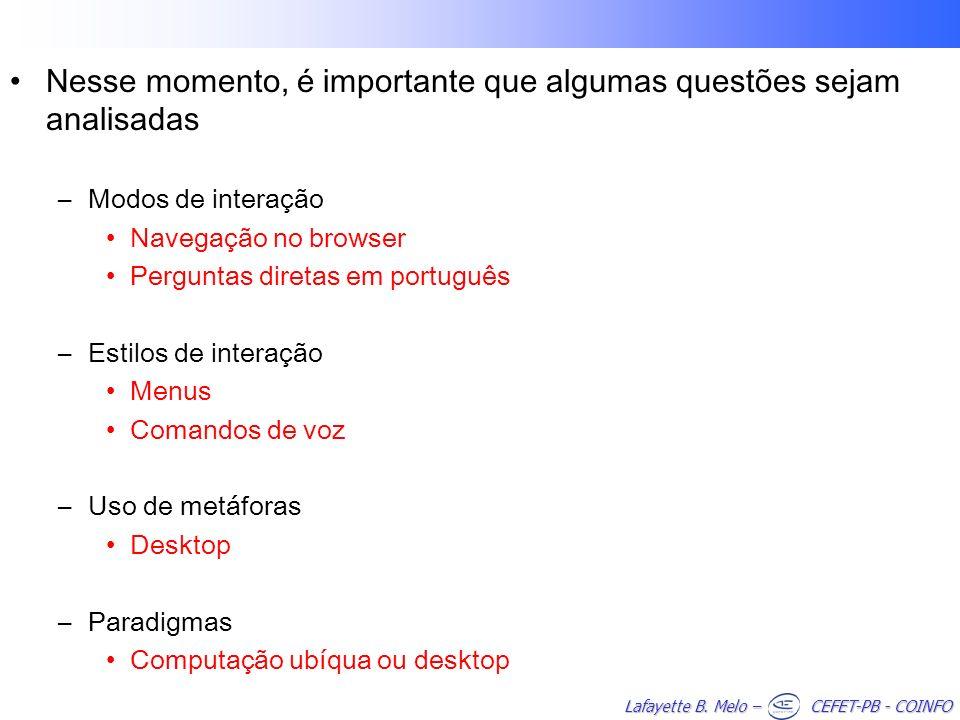 Lafayette B. Melo – CEFET-PB - COINFO Nesse momento, é importante que algumas questões sejam analisadas –Modos de interação Navegação no browser Pergu