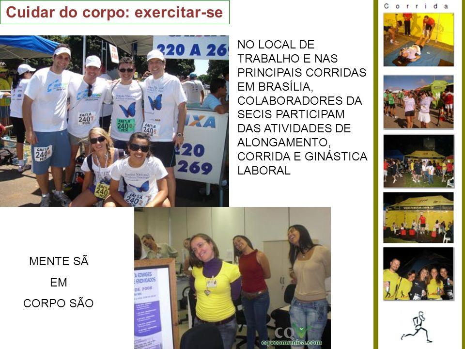 Cuidar do corpo: exercitar-se NO LOCAL DE TRABALHO E NAS PRINCIPAIS CORRIDAS EM BRASÍLIA, COLABORADORES DA SECIS PARTICIPAM DAS ATIVIDADES DE ALONGAME