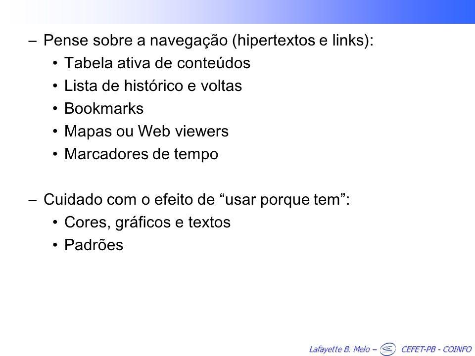 Lafayette B. Melo – CEFET-PB - COINFO –Pense sobre a navegação (hipertextos e links): Tabela ativa de conteúdos Lista de histórico e voltas Bookmarks