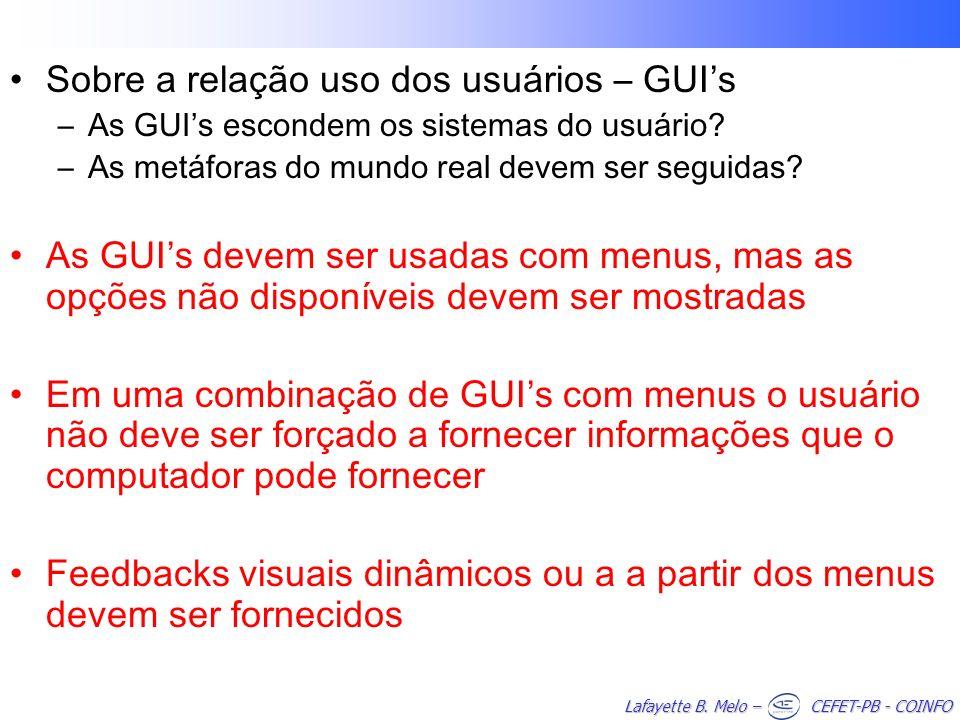 Lafayette B. Melo – CEFET-PB - COINFO Sobre a relação uso dos usuários – GUIs –As GUIs escondem os sistemas do usuário? –As metáforas do mundo real de