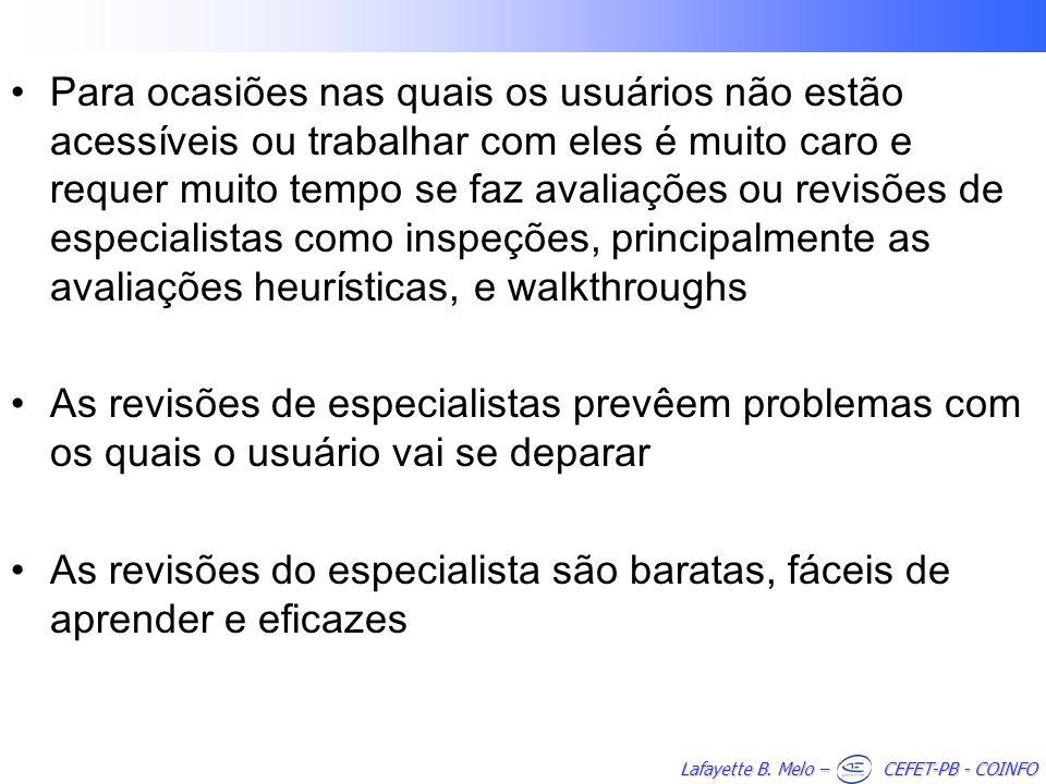Lafayette B. Melo – CEFET-PB - COINFO Para ocasiões nas quais os usuários não estão acessíveis ou trabalhar com eles é muito caro e requer muito tempo