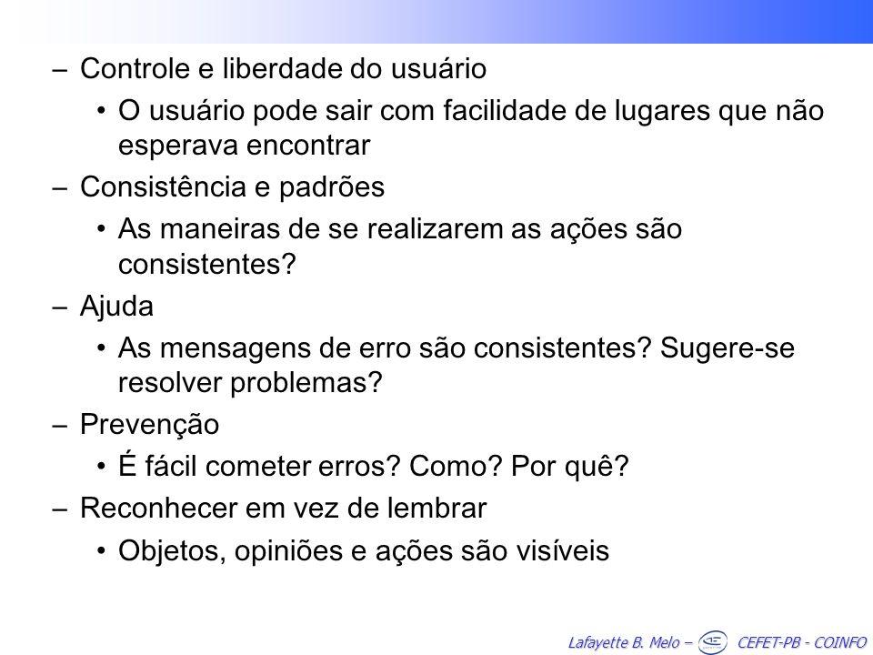 Lafayette B. Melo – CEFET-PB - COINFO –Controle e liberdade do usuário O usuário pode sair com facilidade de lugares que não esperava encontrar –Consi