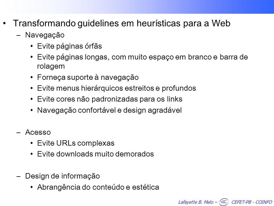 Lafayette B. Melo – CEFET-PB - COINFO Transformando guidelines em heurísticas para a Web –Navegação Evite páginas órfãs Evite páginas longas, com muit