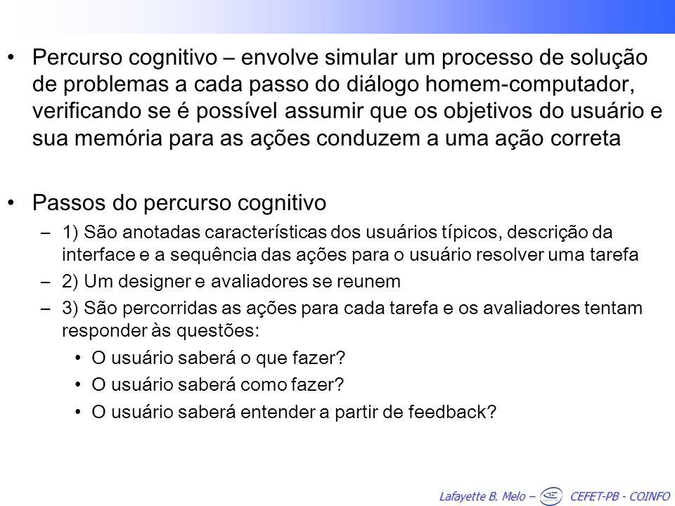 Lafayette B. Melo – CEFET-PB - COINFO Percurso cognitivo – envolve simular um processo de solução de problemas a cada passo do diálogo homem-computado